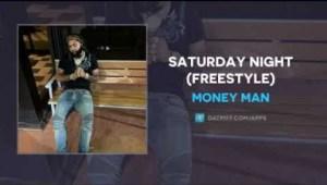 Money Man - Saturday Night (Freestyle)